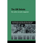 The GM Debate by Tom Horlick-Jones