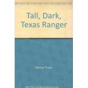 Tall, Dark, Texas Ranger by Patricia Thayer