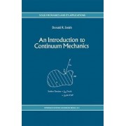 An Introduction to Continuum Mechanics - after Truesdell and Noll by Donald R. Smith