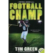 Football Champ: A Football Genius Novel by Tim Green