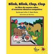 Blink, Blink, Clop, Clop by E Katia Moritz Ph D