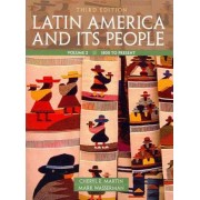 Latin America and Its People: Volume 2 by Cheryl English Martin
