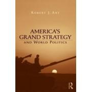 America's Grand Strategy and World Politics by Robert Art