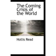 The Coming Crisis of the World by Hollis Read
