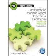 Research for Evidence-Based Practice in Healthcare by Robert Newell