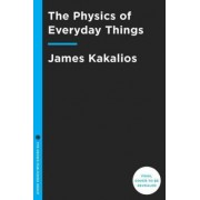 The Physics of Everyday Things by James Kakalios