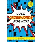 Cool Crosswords For Kids by Sam Bellotto
