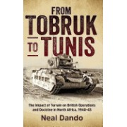 From Tobruk to Tunis: The Impact of Terrain on British Operations and Doctrine in North Africa, 1940-1943