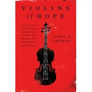 Violins of Hope: Violins of the Holocaust--Instruments of Hope and Liberation in Mankind's Darkest Hour, Paperback