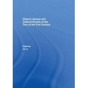 China's Literary and Cultural Scenes at the Turn of the 21st Century by Jie Lu