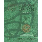 Evangelism Explosion (4th Ed.) by D.J. Kennedy
