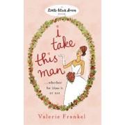I Take This Man by Valerie Frankel