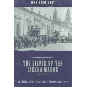 The Silver of the Sierra Madre by John Mason Hart