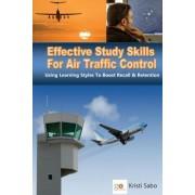 Effective Study Skills for Air Traffic Control by MS Kristi K Sabo