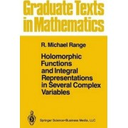 Holomorphic Functions and Integral Representations in Several Complex Variables: v. 108 by R. Michael Range