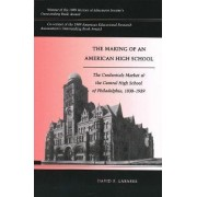 Making of an American High School by David F. Labaree