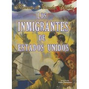 Los Inmigrantes de Estados Unidos (Immigrants to America) by Department of English Language and Literature Linda Thompson