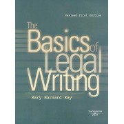 The Basics of Legal Writing by Mary Ray