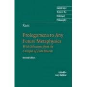 Immanuel Kant: Prolegomena to Any Future Metaphysics by Immanuel Kant