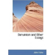 Darwinism and Other Essays by John Fiske