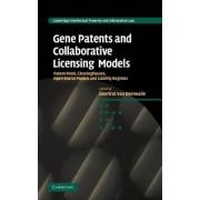 Gene Patents and Collaborative Licensing Models by Geertrui Van Overwalle