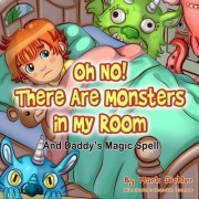 Oh No! There Are Monsters in My Room by Mark Eichler