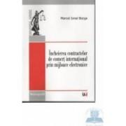 Incheierea contractelor de comert international prin mijloace electronice - Marcel Ionel Bocsa