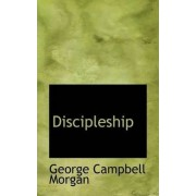 Discipleship by George Campbell Morgan