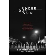 Under Our Skin by Benjamin Watson
