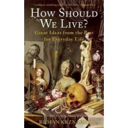 How Should We Live? by Roman Krznaric
