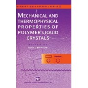 Mechanical and Thermophysical Properties of Polymer Liquid Crystals by Witold Brostow