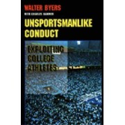 Unsportsmanlike Conduct by Walter Byers