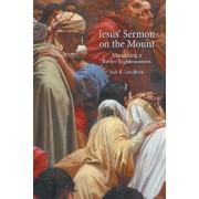 Jesus' Sermon on the Mount by Jack R Lundbom