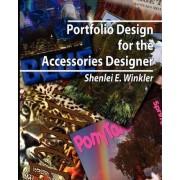Portfolio Design for the Accessories Designer by Shenlei E Winkler