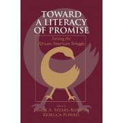 Toward a Literacy of Promise by Linda A. Spears-Bunton