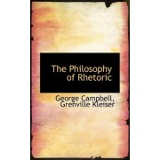 The Philosophy of Rhetoric by Grenville Kleiser George Campbell