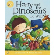 Harry and the Dinosaurs Go Wild by Ian Whybrow