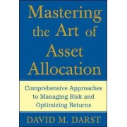 Mastering the Art of Asset Allocation by David Martin Darst
