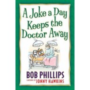 A Joke a Day Keeps the Doctor Away by Bob Phillips