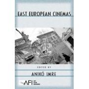 East European Cinemas by Aniko Imre