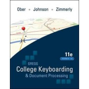 Gregg College Keyboading and Document Processing (GDP): Text Lessons 61-120 by Scot Ober