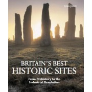 Britain's Best Historic Sites by Tom Quinn