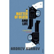 A Matter of Death and Life by Andrei Kurkov Dr