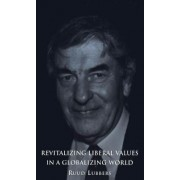 Revitalizing Liberal Value in a Globalizing World by Ruud Lubbers