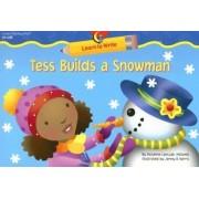 Tess Builds a Snowman by Rozanne Lanczak Williams