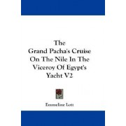 The Grand Pacha's Cruise on the Nile in the Viceroy of Egypt's Yacht V2 by Emmeline Lott