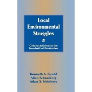 Local Environmental Struggles by Kenneth A. Gould