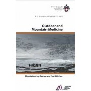 Outdoor and Mountain Medicine by Dr. Anna Brunello