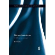 Ethics Without Morals by Joel Marks