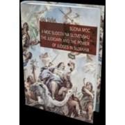 Súdna moc a moc sudcov na Slovensku The Judiciary and the Power of Judges in Slovakia(Ján Svák)